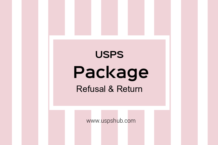Usps Package Refusal And Return Usps Hub
